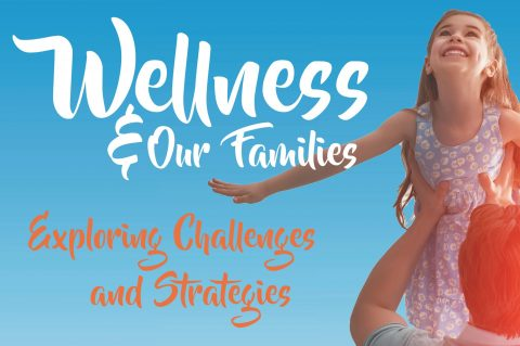 Wellness and our Families – Tuesday May 23rd