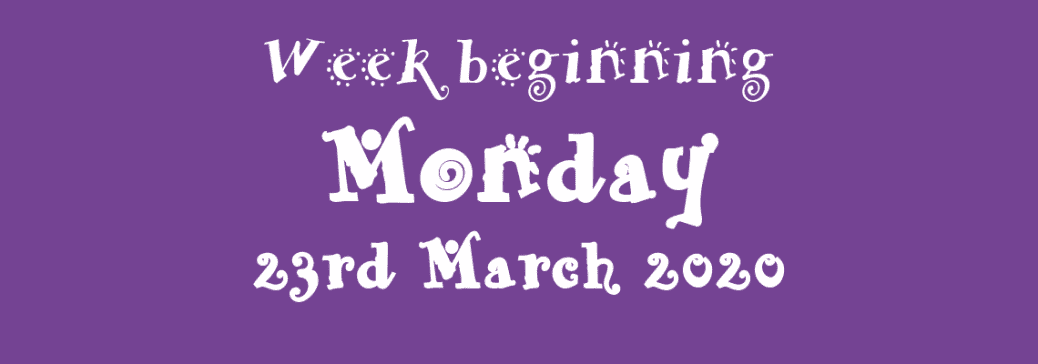 23/03/2020 - Week beginning Monday 23rd March 2020