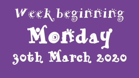 30/03/2020 - Week beginning Monday 30th March 2020
