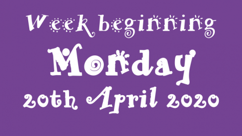 20/04/2020 - Week beginning Monday 20th April 2020