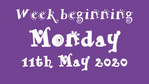 11/05/2020 - Week beginning Monday 11th May 2020