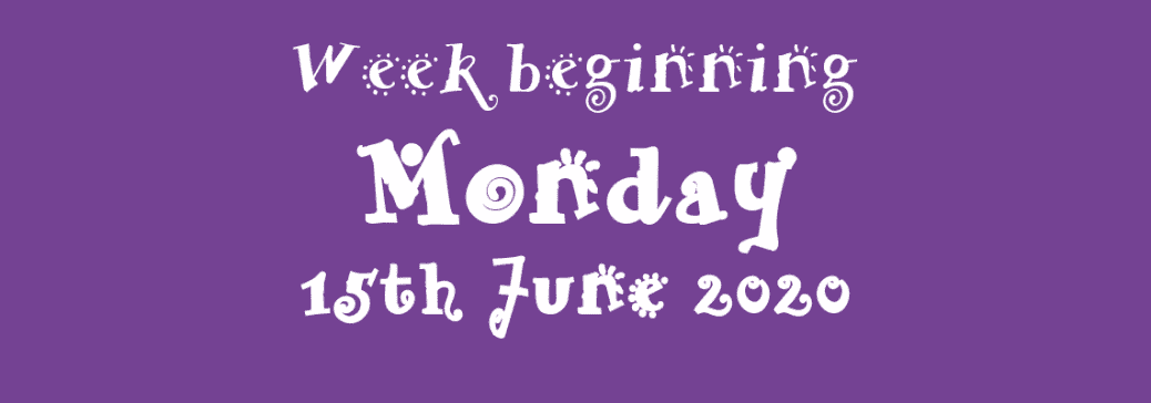 15/06/2020 - Week beginning Monday 15th June 2020